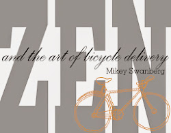Zen and the Art of Bicycle Delivery by Mikey Swanberg ISBN: 978-0-9853489-2-2