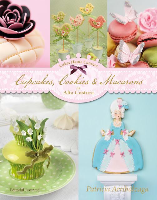 Sorteo del libro Cupcakes, Cookies y Macarons de Alta Costura
