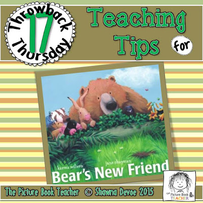 TBT - Bear's New Friend teaching tips from The Picture Book Teacher.