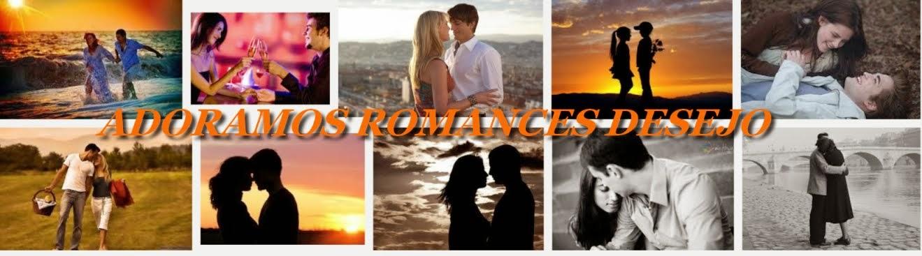 ADORAMOS ROMANCES - DESEJO