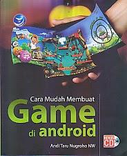 toko buku rahma: buku CARA MUDAH MEMBUAT GAME DI ANDROID, pengarang andi tahu nugroho, penerbit andi