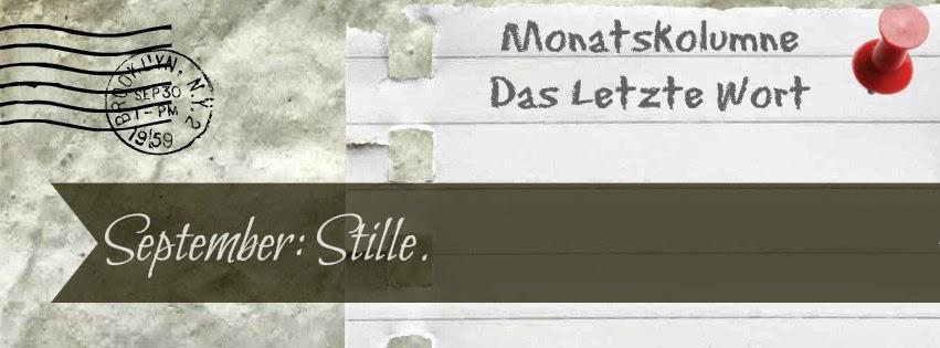 September: Stille.