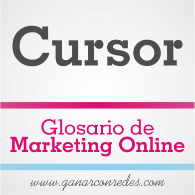 Cursor | Glosario de marketing Online