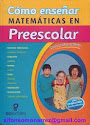 CÓMO ENSEÑAR MATEMÁTICAS EN EL PREESCOLAR
