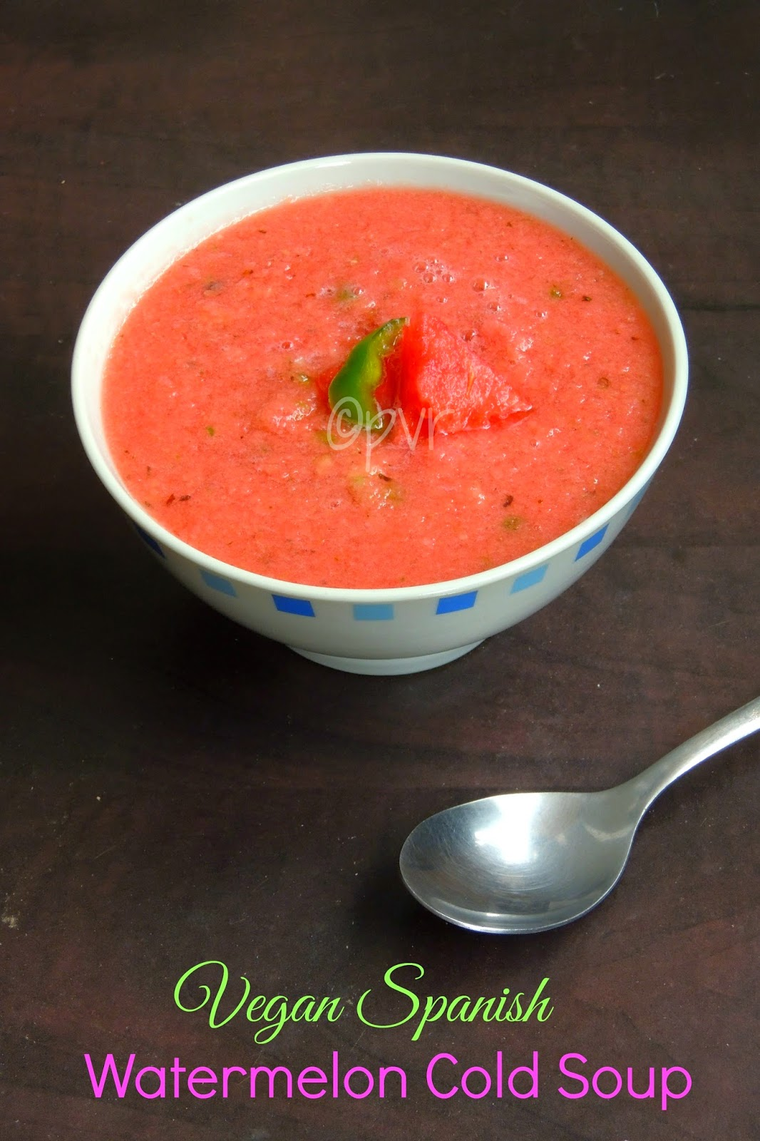 Gazpacho, Vegan Spanish Cold Soup, Watermelon Gazpacho