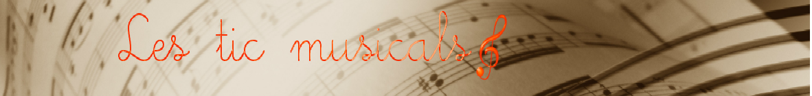 Les TIC musicals