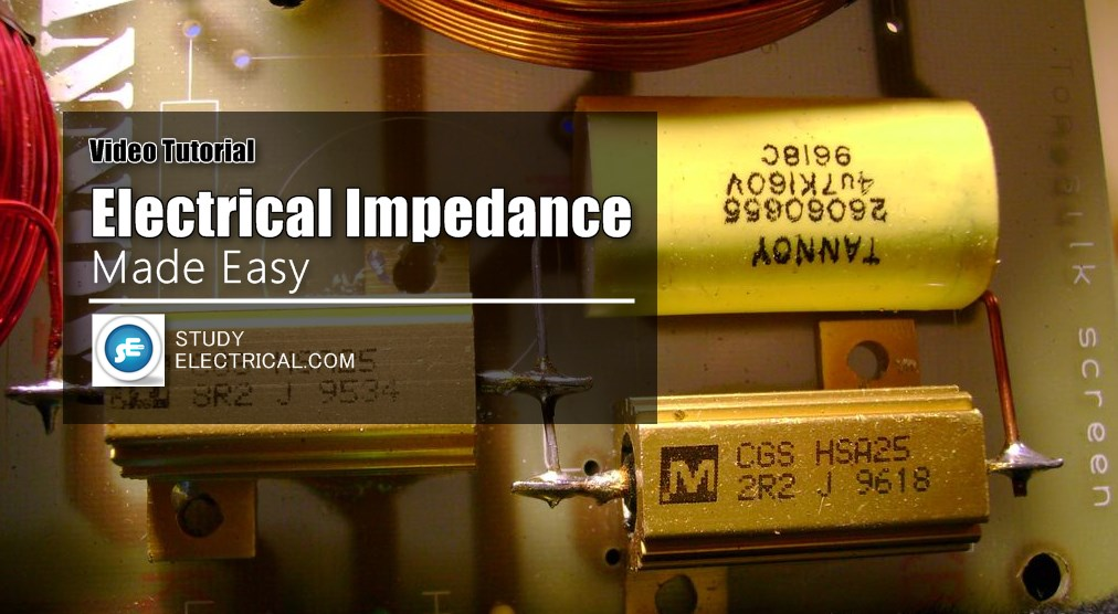 video tutorial electrical impedance a practical view rh studyelectrical com