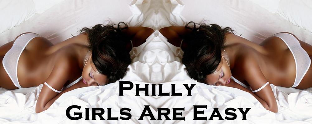 Philly Girls Are Easy