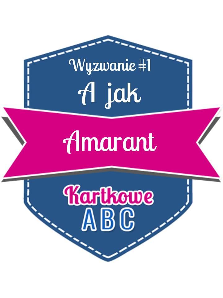 http://kartkoweabc.blogspot.com/2015/01/wyzwanie-1-jak-amarant.html