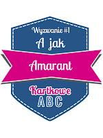 http://kartkoweabc.blogspot.ie/2015/01/wyzwanie-1-jak-amarant.html