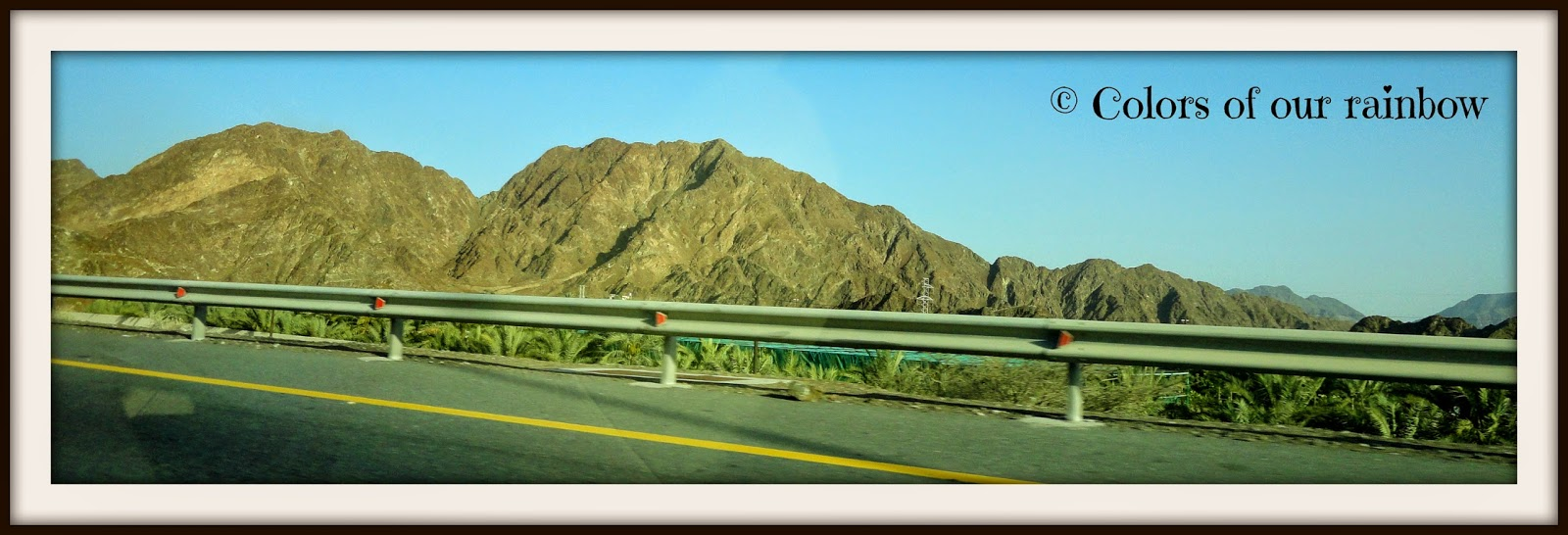 Hajjar mountains, The highway to khorfakkan @colorsofourrainbow.blogspot.ae