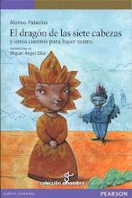El dragón de las siete cabezas y otros cuentos para hacer teatro