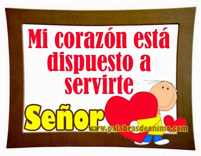 Tengo un corazón dispuesto a servir al Señor