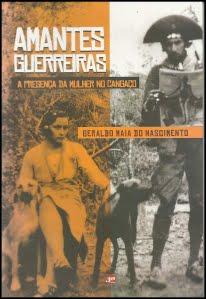 AMANTES GUERREIROS - A presença da mulher no cangaço