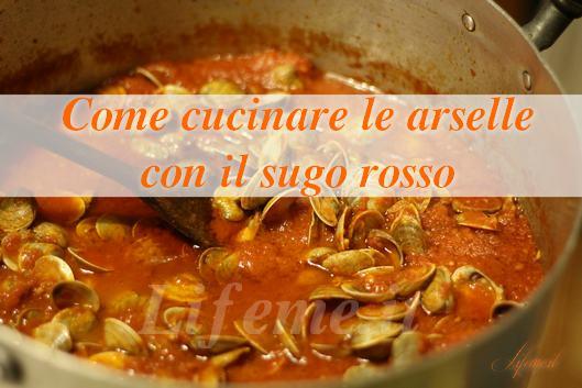 Come cucinare le arselle al sugo rosso lifeme - Come cucinare la lepre al sugo ...