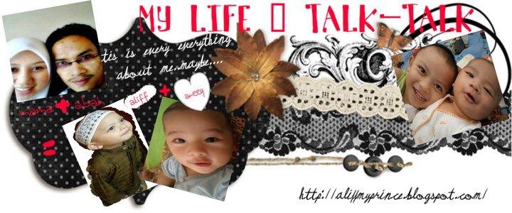 My LiFe N tALk-TalK