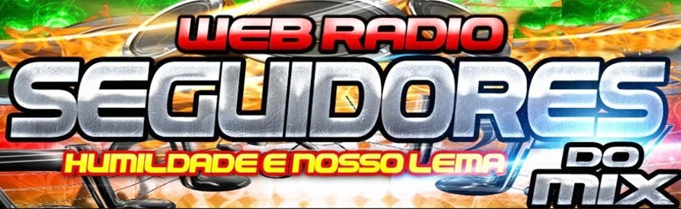 WEB RADIO SEGUIDORES DO MIX 3D