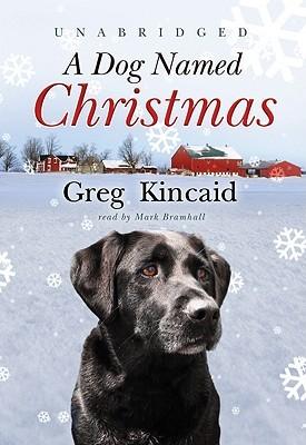 Greg Kincaid A Dog Named Christmas