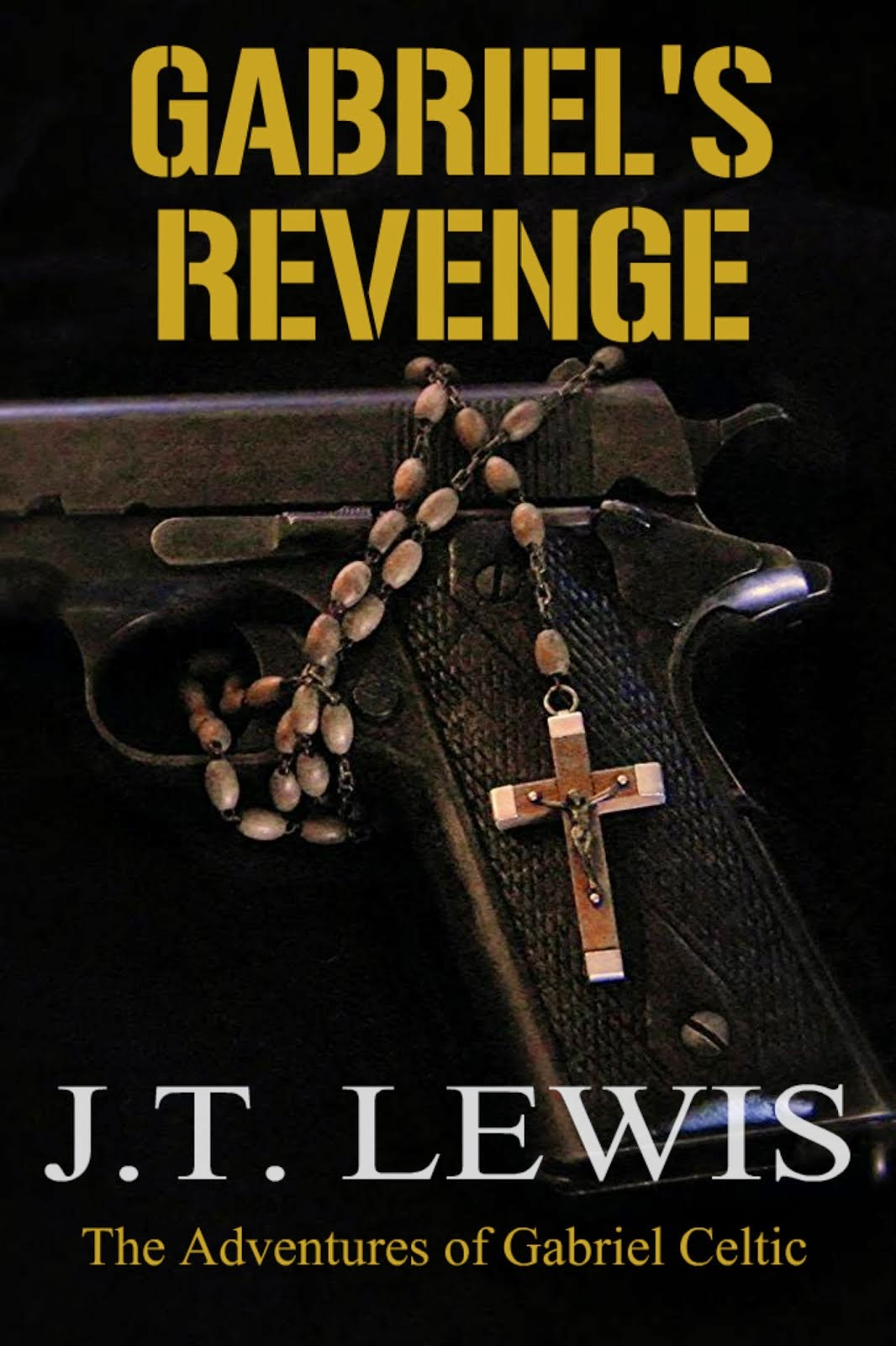 Gabriel's Revenge by JT Lewis (Now only $0.99!!)