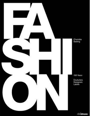Fashion Books, Fashion: 150 Years of Couturiers, Designers, Labels - via TheFashionLush.com