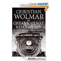 The Great Railway Revolution by Christian Wolmar