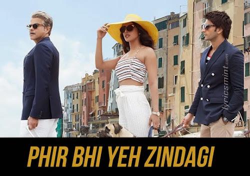 Phir Bhi Yeh Zindagi - Dil Dhadakne Do (2015)