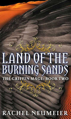 Land of the Burning Sands (The Griffin Mage: Book 2) By Rachel Neumeier