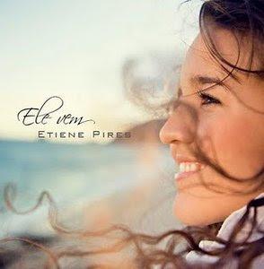 Etiene Pires - Ele Vem (Voz e Playback)
