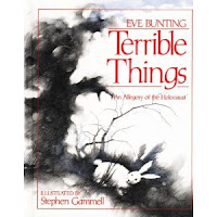 "Stories to Teach Allegory Eve Bunting's ""Terrible Things"" Reading Analyzing Literary Elements, creative project and assessment tool"
