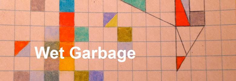 Wet Garbage