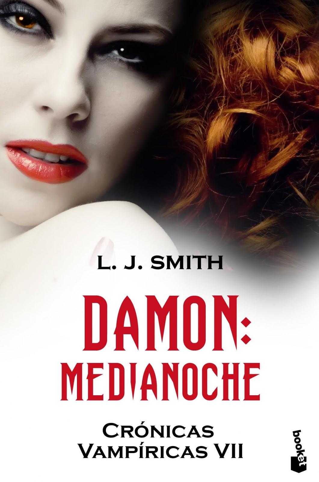 NOVEDADES: Damon. Medianoche (Crónicas Vampíricas 7) : L. J. Smith [9 de abril 2013, booket] Edición de bolsillo