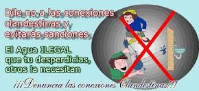 ¡ NO A LAS CONEXIONES CLANDESTINAS ¡