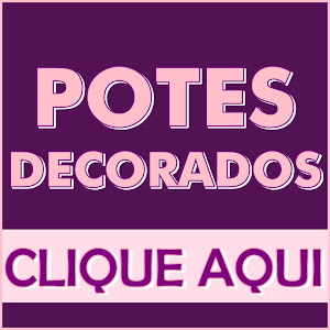 Potes Decorados: