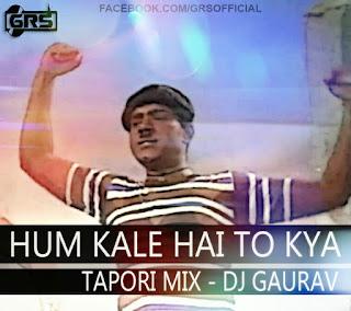 Hum+Kale+Hai+To+Kya+Hua+Tapori+Mix-Dj+Gaurav