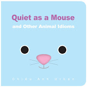 Quiet As A Mouse: And Other Animal Idioms