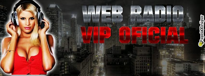 ..........::::::::::(WEB RADIO VIP OFICIAL)::::::::::..........