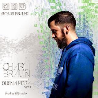 Buena Vibra Yes I - Charli Braun