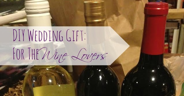 Wedding Gift For The Wine Lovers | A Bride On A Budget
