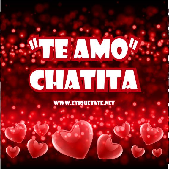 TE AMO CHATITA