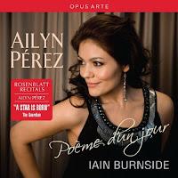 Poem d'un Jour - Ailyn Perez, Iain Burnside - Rosenblatt Recitals OPUS ARTE OA CD9013 D
