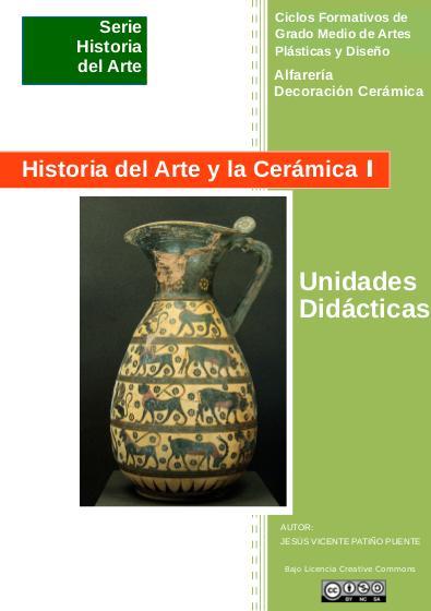 Unidades Didácticas de Hª del Arte y de la Cerámica, de los CFGM de Alfarería y Decoración Cerámica