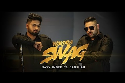 Wakhra Swag Lyrics - Navv Inder ft Badshah