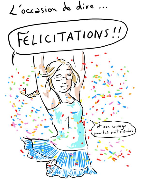 Félicitations ! (et bon courage pour les nuits blanches)