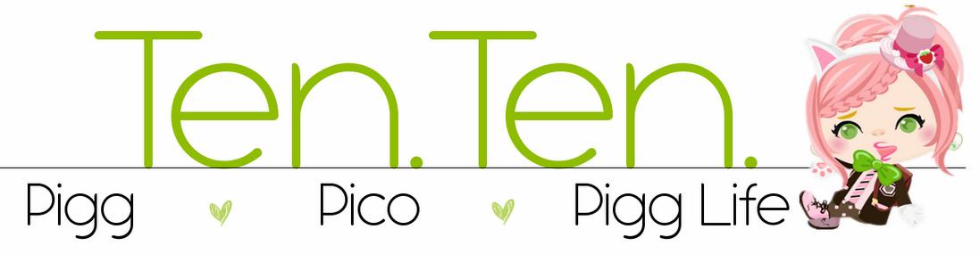 Ten.Ten. in Pico and Pigg