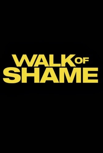 Walk+of+Shame+%25282014%2529 Daftar 55 Film Hollywood Terbaru 2014