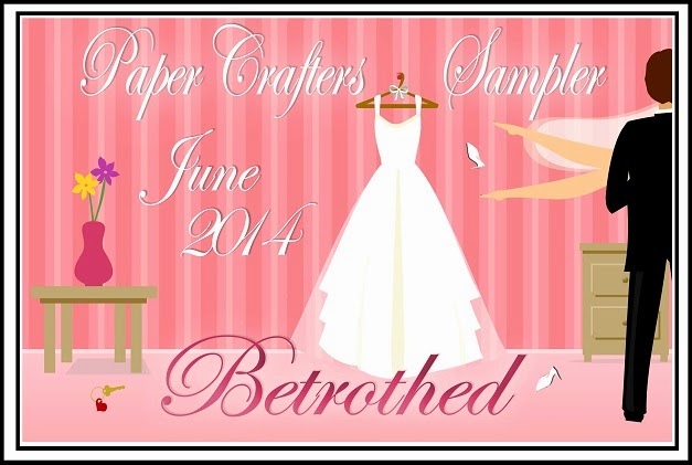 http://papercrafterssampler.blogspot.com/2014/06/june-betrothed.html