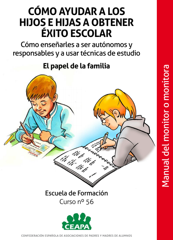 http://www.ceapa.es/sites/default/files/Documentos/Curso%2056%20Manual%20FF%20Como%20ayudar%20a%20los%20hijos%20a%20obtener%20exito%20escolar%20Manual%20del%20Monitor.pdf