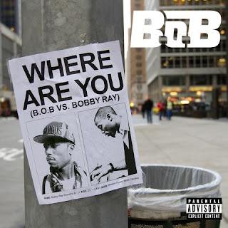 B.o.B vs. Bobby Ray - Where Are You Lyrics