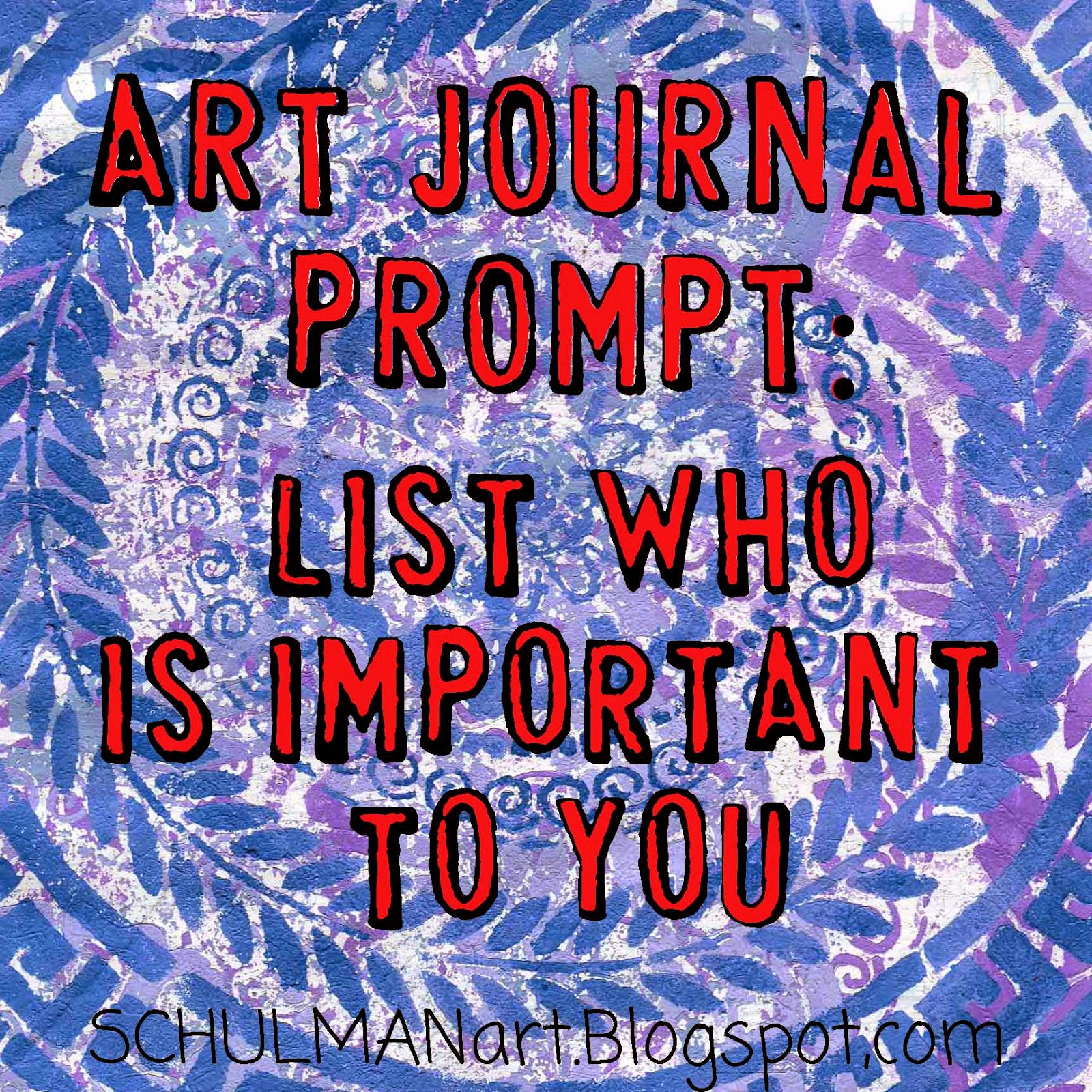 Art journal prompts | art journaling | Art journal ideas | Discover more art journaling examples at http://schulmanart.blogspot.com/2014/07/art-journal-prompt-who-is-important-to.html
