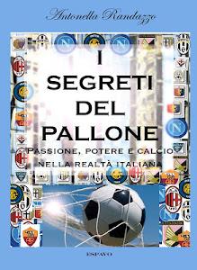 I SEGRETI DEL PALLONE - Passione, Potere e Calcio nella realtà italiana